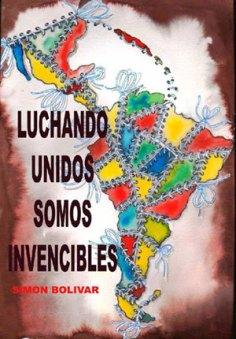 """""""Simón Bolívar y nuestra Independencia: Una lectura latinoamericana"""" - libro de Néstor Kohan - año 2013 Unidos2-1"""